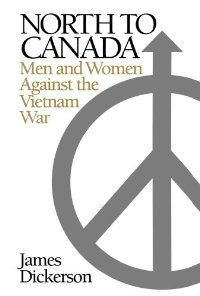 North to Canada: Men and Women Against the Vietnam War free download