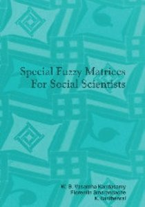 Special Fuzzy Matrices for Social Scientists by W. B. Vasantha Kandasamy free download