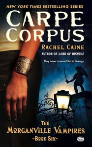 Rachel Caine - Carpe Corpus (Morganville Vampires, Book 6) free download