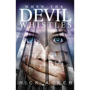 When the Devil Whistles - Rick Acker free download