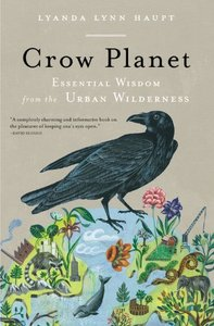 Crow Planet: Essential Wisdom from the Urban Wilderness free download