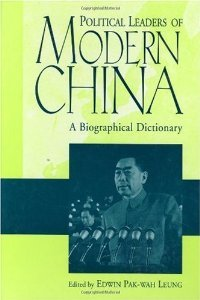 Political Leaders of Modern China: A Biographical Dictionary free download