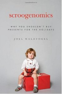 Scroogenomics: Why You Shouldn't Buy Presents for the Holidays free download