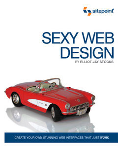 Sexy Web Design: Creating Interfaces That Work free download