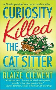 Curiosity Killed the Cat Sitter (Dixie Hemingway Mysteries, No. 1) - Blaize Clement free download