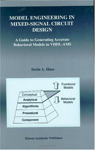 Model Engineering in Mixed-Signal Circuit Design: A Guide to Generating Accurate Behavioral Models in VHDL-AMS (re) free download