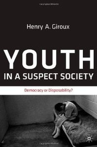 Youth in a Suspect Society: Democracy or Disposability? free download