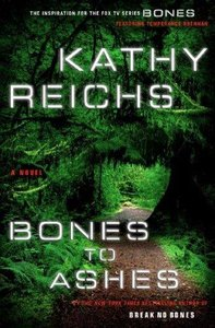 Kathy Reichs - Bones to Ashes: A Novel free download