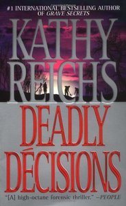 Kathy Reichs - Deadly Decisions free download