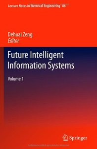 Future Intelligent Information Systems: Volume 1 free download
