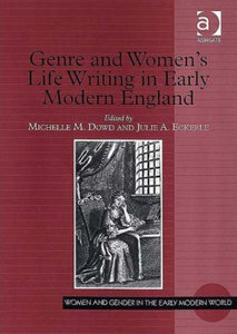 Michelle M. Dowd, Julie A. Eckerle - Genre and Women's Life Writing in Early Modern England free download
