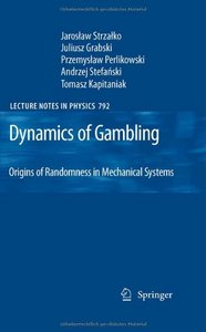 Dynamics of Gambling: Origins of Randomness in Mechanical Systems free download