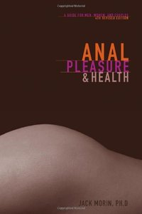 Anal Pleasure and Health: A Guide for Men, Women and Couples free download