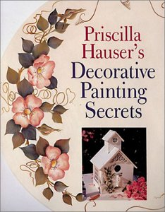 Priscilla Hauser's Decorative Painting Secrets free download