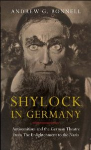 Shylock in Germany: Antisemitism and the German Theatre from the Enlightenment to the Nazis free download