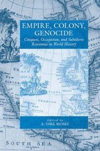 Empire, Colony, Genocide: Conquest, Occupation and Subaltern Resistance in World History (War and Genocide) free download