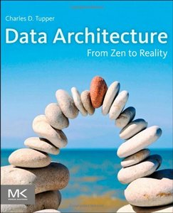 Data Architecture: From Zen to Reality free download
