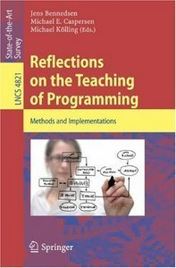 Reflections on the Teaching of Programming: Methods and Implementations free download
