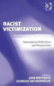 John Winterdyk, Georgios Antonopoulos - Racist victimization: International reflections and perspectives free download