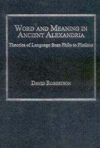 David Robertson - Word and Meaning in Ancient Alexandria free download
