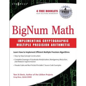 BigNum Math: Implementing Cryptographic Multiple Precision Arithmetic free download