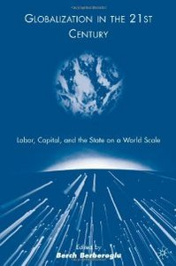 Globalization in the 21st Century: Labor, Capital, and the State on a World Scale free download