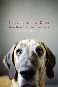 Alexandra Horowitz - Inside of a Dog: What Dogs See, Smell, and Know free download