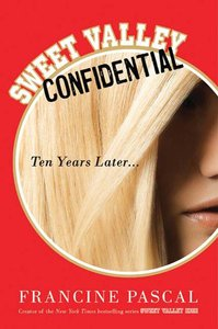 Francine Pascal - Sweet Valley Confidential: Ten Years Later free download