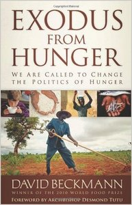 David Beckmann - Exodus from Hunger: We Are Called to Change the ...