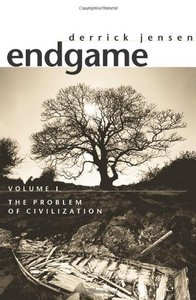 Derrick Jensen - Endgame, Vol. 1: The Problem of Civilization free download