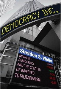 Sheldon S. Wolin - Democracy Incorporated: Managed Democracy and the Specter of Inverted Totalitarianism free download