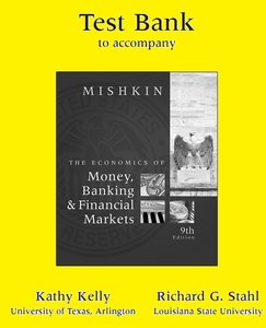 TEST BANK to accompany Economics of Money, Banking, and Financial Markets, 9th Edition free download