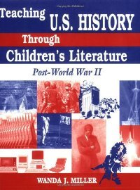 Teaching U.S. History Through Children's Literature: Post-World War II free download