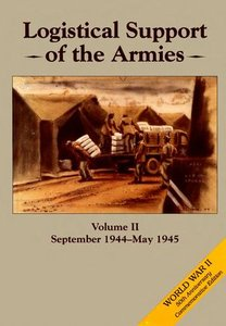 Logistical Support of the Armies, Volume II: September 1944 - May 1945 free download