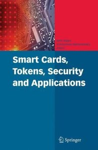 Smart Cards, Tokens, Security and Applications free download