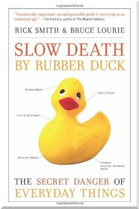 Slow Death by Rubber Duck: The Secret Danger of Everyday Things free download