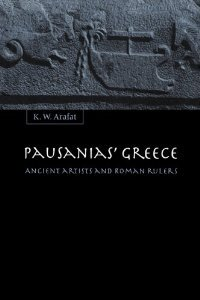 Pausanias' Greece: Ancient Artists and Roman Rulers free download