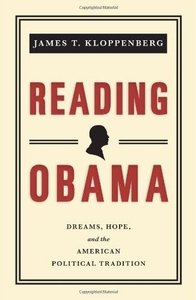 James T. Kloppenberg - Reading Obama: Dreams, Hope, and the American Political Tradition free download
