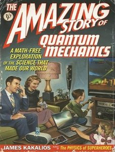 James Kakalios - The Amazing Story of Quantum Mechanics: A Math-Free Exploration of the Science that Made Our World free download