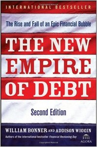 William Bonner - The New Empire of Debt: The Rise and Fall of an Epic Financial Bubble free download