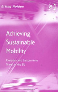 Erling Holden - Achieving sustainable mobility: Everyday and leisure-time travel in the EU free download