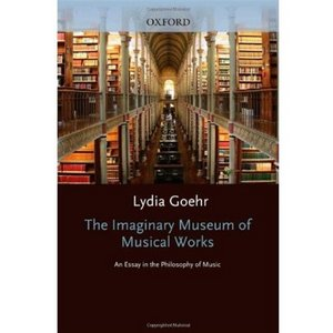 The Imaginary Museum of Musical Works: An Essay in the Philosophy of Music free download