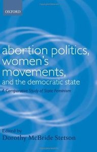 Abortion Politics, Women's Movements, and the Democratic State: A Comparative Study of State Feminism free download