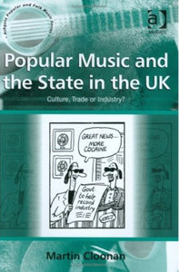 Martin Cloonan - Popular Music and the State in the UK free download