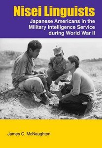 Nisei Linguists: Japanese Americans in the Military Intelligence Service During World War II free download