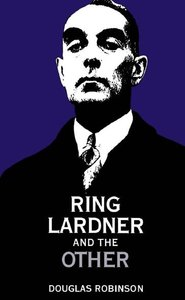 Ring Lardner and the Other free download