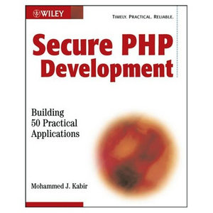 Secure PHP Development: Building 50 Practical Applications free download