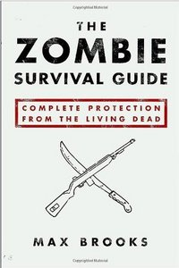 Max Brooks - The Zombie Survival Guide: Complete Protection from the Living Dead free download