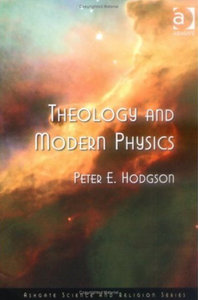Peter Edward Hodgson - Theology and modern physics free download