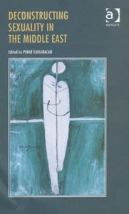 Pinar Ilkkaracan - Deconstructing Sexuality in the Middle East free download